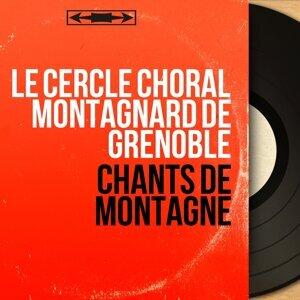 Le cercle choral montagnard de Grenoble 歌手頭像