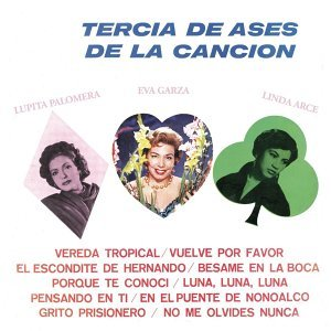 Lupita Palomera, Eva Garza y Linda Arce 歌手頭像