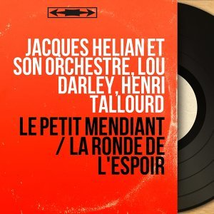 Jacques Hélian et son orchestre, Lou Darley, Henri Tallourd アーティスト写真