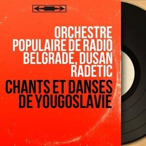 Orchestre Populaire de Radio Belgrade, Dusan Radetic アーティスト写真