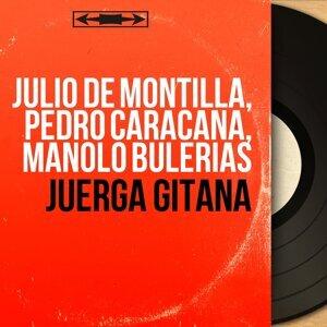 Julio de Montilla, Pedro Caracana, Manolo Bulerias アーティスト写真