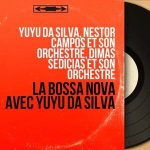 Yuyu da Silva, Nestor Campos et son orchestre, Dimas Sedicias et son orchestre 歌手頭像