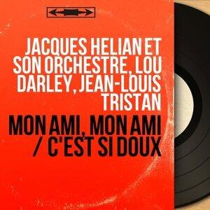 Jacques Hélian et son orchestre, Lou Darley, Jean-Louis Tristan 歌手頭像
