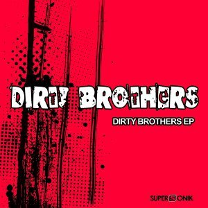 Dirty Brothers
