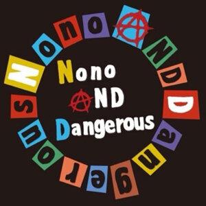 N.A.D(nono&dangerous)