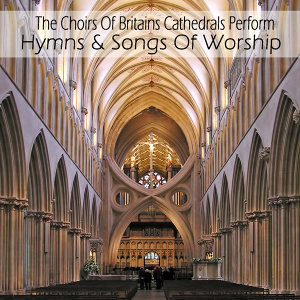 The Choirs Of Britains Cathedrals Perform