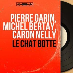 Pierre Garin, Michel Bertay, Caron Nelly 歌手頭像
