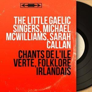 The Little Gaelic Singers, Michael McWilliams, Sarah Callan 歌手頭像