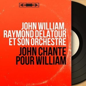 John William, Raymond Delatour et son orchestre 歌手頭像