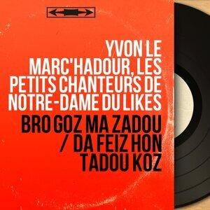 Yvon Le Marc'Hadour, Les Petits Chanteurs de Notre-Dame du Likès 歌手頭像