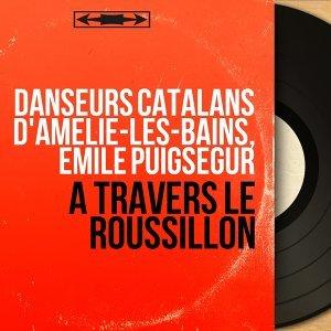 Danseurs catalans d'Amélie-les-bains, Emile Puigsegur 歌手頭像