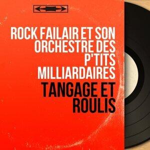 Rock Failair et son orchestre des p'tits milliardaires 歌手頭像