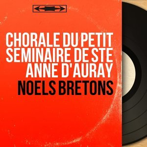Chorale du petit Séminaire de Ste Anne d'Auray 歌手頭像