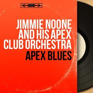 Jimmie Noone and His Apex Club Orchestra アーティスト写真