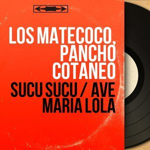 Los Matecoco, Pancho Cotanéo アーティスト写真