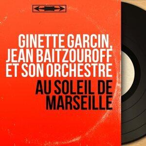 Ginette Garcin, Jean Baïtzouroff et son orchestre 歌手頭像