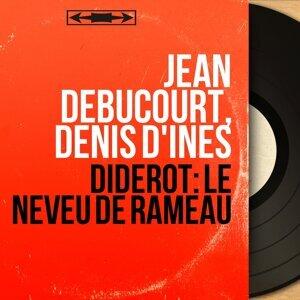 Jean Debucourt, Denis d'Inès 歌手頭像