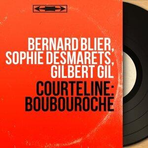 Bernard Blier, Sophie Desmarets, Gilbert Gil 歌手頭像