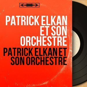 Patrick Elkan et son orchestre