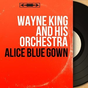 Wayne King and His Orchestra
