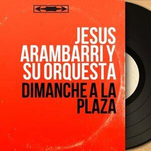 Jesús Arámbarri y Su Orquesta 歌手頭像