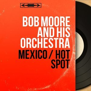 Bob Moore and His Orchestra 歌手頭像