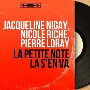 Jacqueline Nigay, Nicole Riche, Pierre Loray 歌手頭像