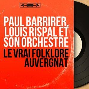 Paul Barrirer, Louis Rispal et son orchestre 歌手頭像