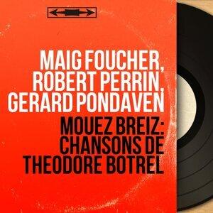 Maïg Foucher, Robert Perrin, Gérard Pondaven 歌手頭像