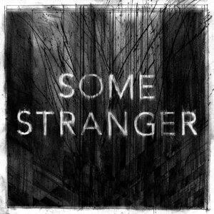 Some Stranger 歌手頭像