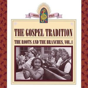 The Gospel Tradition: The Roots And The Branches Volume 1 歌手頭像