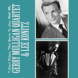 Gerry Mulligan Quartet | Lee Konitz 歌手頭像