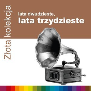 Zlota Kolekcja - Lata 20-Te, Lata 30-Te アーティスト写真