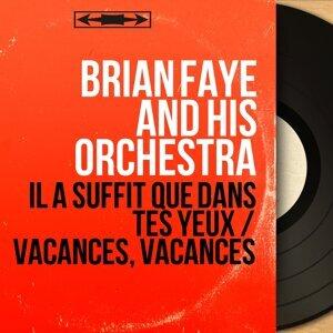 Brian Faye and His Orchestra 歌手頭像