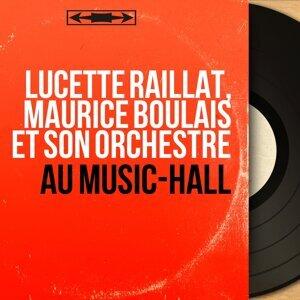 Lucette Raillat, Maurice Boulais et son orchestre 歌手頭像