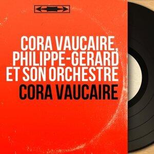 Cora Vaucaire, Philippe-Gérard et son orchestre 歌手頭像