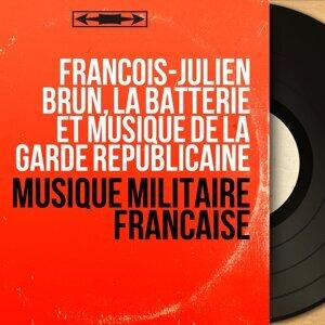 François-Julien Brun, La batterie et musique de la garde républicaine 歌手頭像