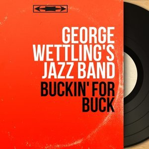 George Wettling's Jazz Band 歌手頭像