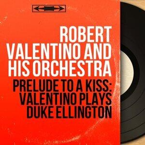 Robert Valentino and His Orchestra 歌手頭像