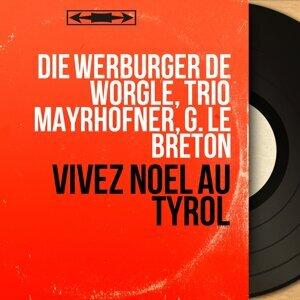 Die Werburger de Wörgle, Trio Mayrhofner, G. le Breton 歌手頭像