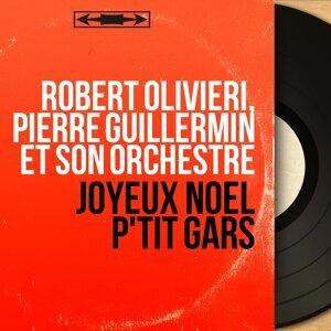 Robert Olivieri, Pierre Guillermin et son orchestre 歌手頭像
