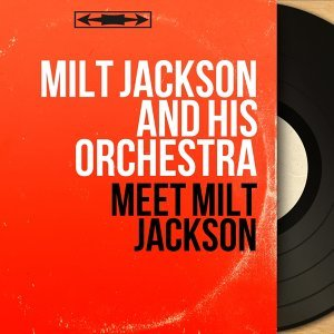 Milt Jackson and His Orchestra 歌手頭像