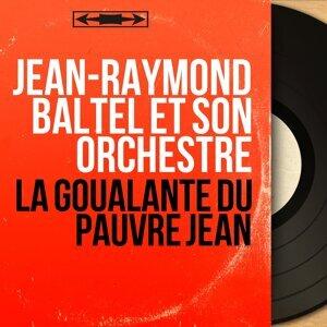 Jean-Raymond Baltel et son orchestre 歌手頭像