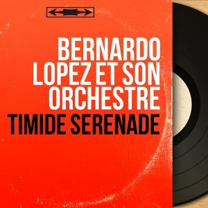 Bernardo Lopez et son orchestre 歌手頭像