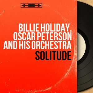 Billie Holiday, Oscar Peterson and His Orchestra 歌手頭像