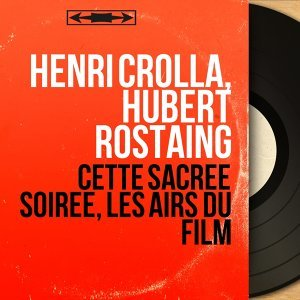 Henri Crolla, Hubert Rostaing