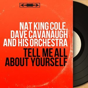Nat King Cole, Dave Cavanaugh and His Orchestra 歌手頭像