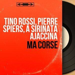 Tino Rossi, Pierre Spiers, A Sirinata Ajaccina 歌手頭像