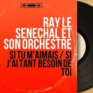 Ray Le Senechal et son orchestre 歌手頭像
