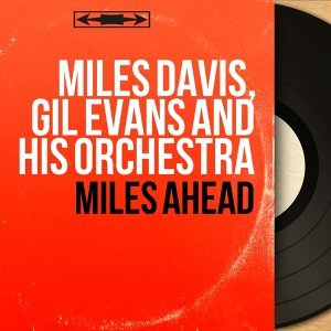 Miles Davis, Gil Evans and His Orchestra 歌手頭像
